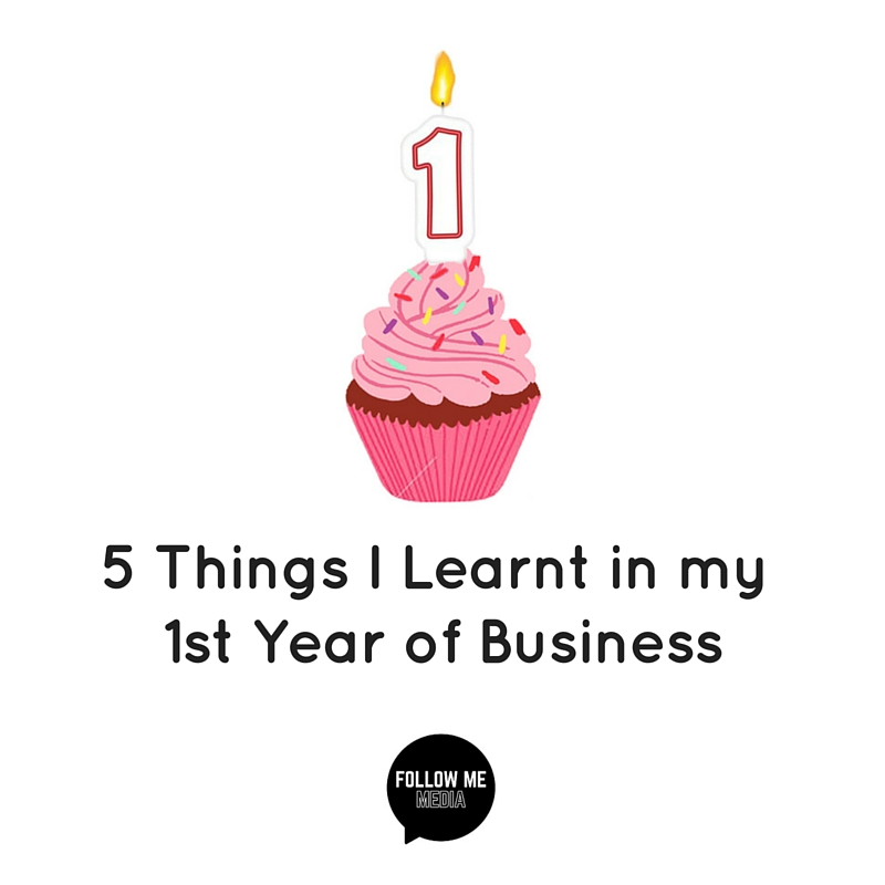 5 Things I learnt in my 1st Year of Business