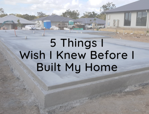 5 Things I Wish I Knew Before I Built My Home
